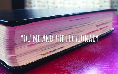 You, Me, and the Lectionary