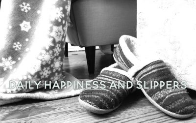Daily Happiness and Slippers